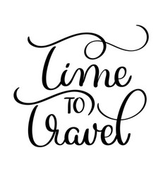 time to travel text on white background hand vector image