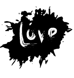 blot with an inscription love the black ink vector image