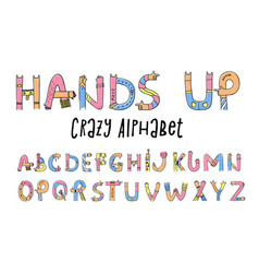 Hands up crazy alphabet vector