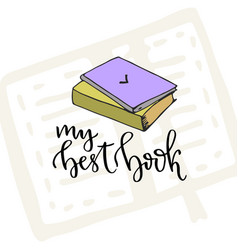 With hand lettering my best book hand lettered vector