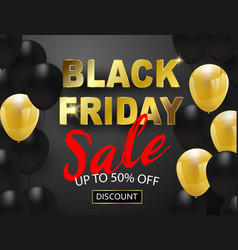 Black friday sale banner black and gold balloons vector