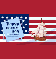 Happy columbus day ship over american flag on vector