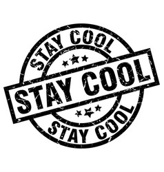 Stay cool round grunge black stamp vector