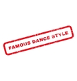 Famous Dance Style Text Rubber Stamp vector image vector image