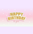 glossy happy birthday star background vector image