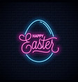happy easter neon sign easter egg neon banner vector image