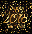 happy new year 2018 golden sparkles confetti vector image vector image