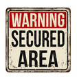 secured area vintage rusty metal sign vector image vector image