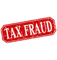 tax fraud red square vintage grunge isolated sign vector image vector image