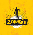 life begins in the end of your comfort zombie vector image