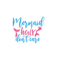 mermaid quote lettering typography vector image