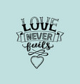 hand lettering love never fails with heart on blue vector image
