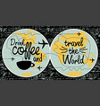 coffee banner on the theme of travel the world vector image vector image