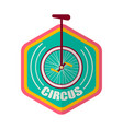 circus promotional emblem with unicycle inside vector image vector image
