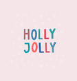 holly jolly christmas lettering typography card vector image