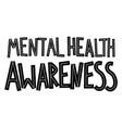 lettering mental health awareness vector image
