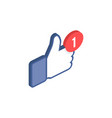 thumbs up like social network isometric icon with vector image