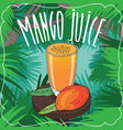 fresh mango juice in glass with ripe fruit vector image vector image