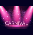 the inscription is carnival stage lighting vector image vector image