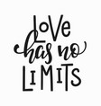 love has no limits t-shirt quote lettering vector image vector image
