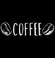 coffee inscription and bean white chalk on black vector image vector image