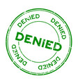 grunge green denied round rubber seal stamp on vector image