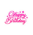 happy birthday pink hand lettering inscription vector image vector image
