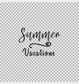 summer vacations transparent background vector image vector image