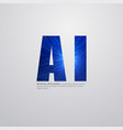 ai letter artificial intelligence vector image vector image