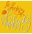 Happy Thanksgiving handwritten lettering text vector image