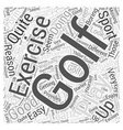 Is Golf a Good Form of Exercise Word Cloud Concept vector image vector image
