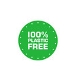 plastic free 100 percent green sticker eco vector image vector image