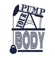 pump your body text vector image vector image