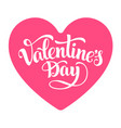 valentines day lettering on pink heart isolated on vector image vector image