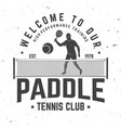 welcome to our paddle tennis club badge emblem or vector image vector image