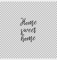 home sweet home transparent background vector image vector image
