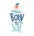 surfing girls in ocean born to surf lettering vector image vector image