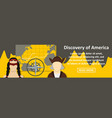 discovery of america banner horizontal concept vector image vector image