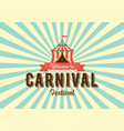 carnival festival logo badge with circus tent vector image