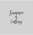 summer is calling transparent background vector image vector image
