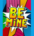 be mine word bubble vector image