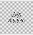 hello autumn transparent background vector image vector image