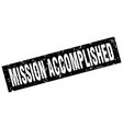 square grunge black mission accomplished stamp vector image vector image
