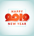 text design happy new year 2019 vector image vector image