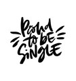 proud to be single vector image vector image