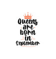 queens are born in september vector image