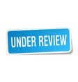 under review square sticker on white vector image vector image