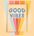goog vibes poster with retro grunge texture vector image vector image