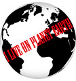 i live on planet earth vector image