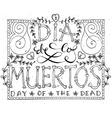 Hand sketched lettering Dia de los Muertos vector image vector image